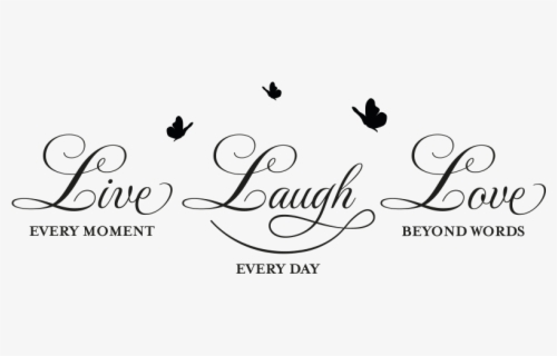 Live Laugh Love Png Free Transparent Clipart Clipartkey,What A Beautiful Name Chords Pdf E