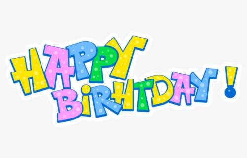 Free Happy Birthday For Him Clip Art With No Background Clipartkey
